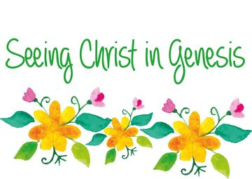 Seeing Christ in Genesis 1-11