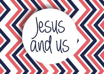Jesus and us