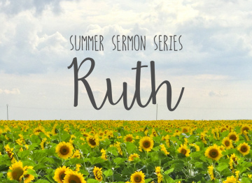 Summer sermon series: Ruth