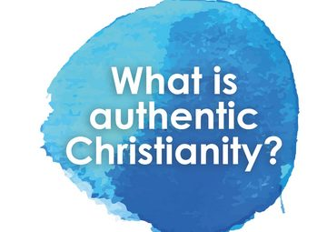 What is authentic Christianity?
