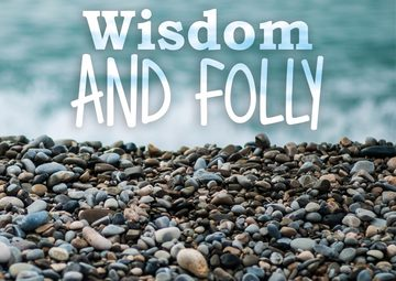 Wisdom and Folly
